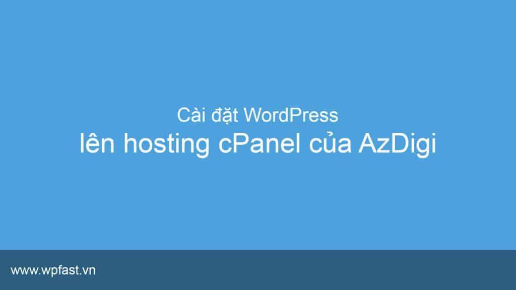 cai-dat-wordpress-len-hosting-cpanel-tai-azdigi