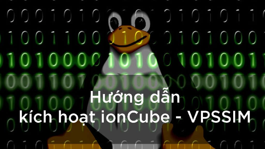 huong-dan-kich-hoat-ioncube-tren-vps-su-dung-vpssim