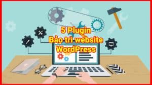 5-plugin-bao-tri-website-wordpress