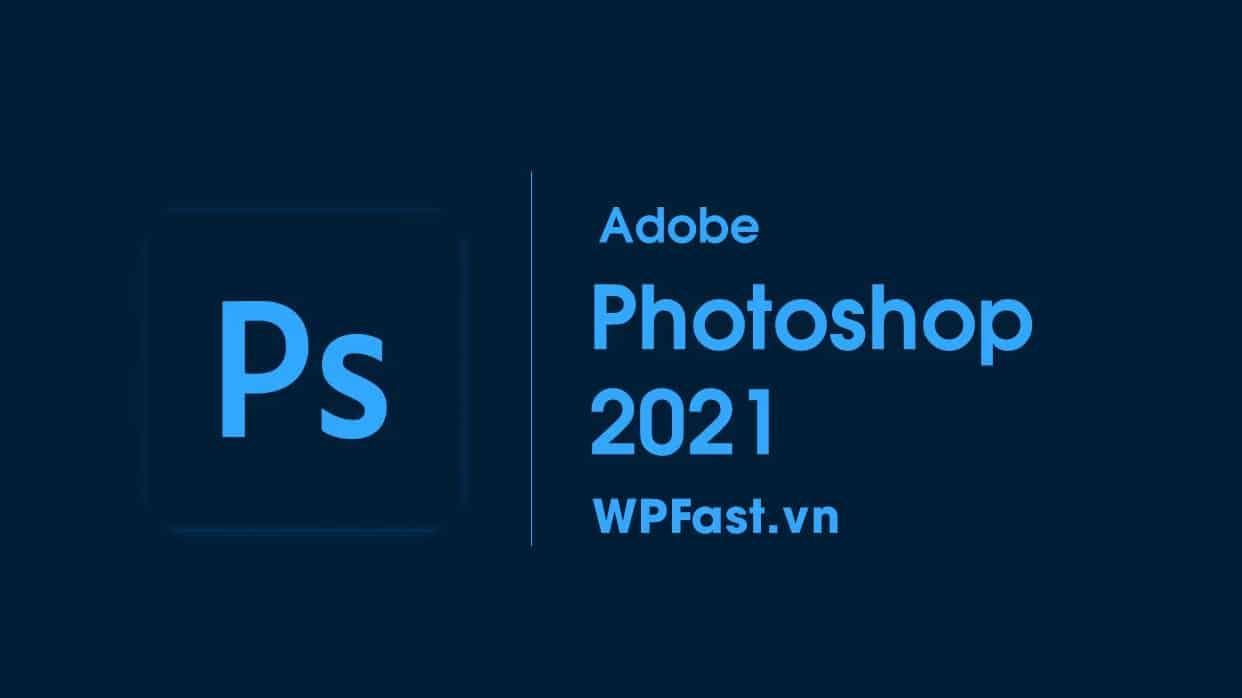 wpfast-adobe-photoshop-2021-cho-mac-os