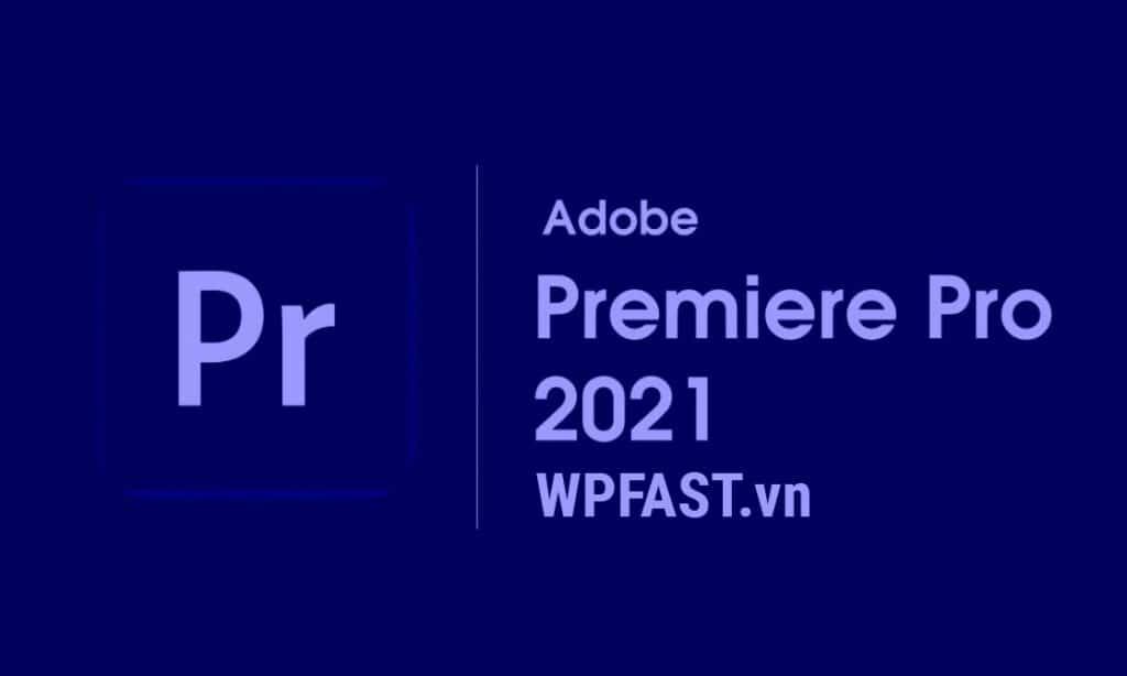 download-adobe-premiere-pro-2021-huong-dan-cai-dat
